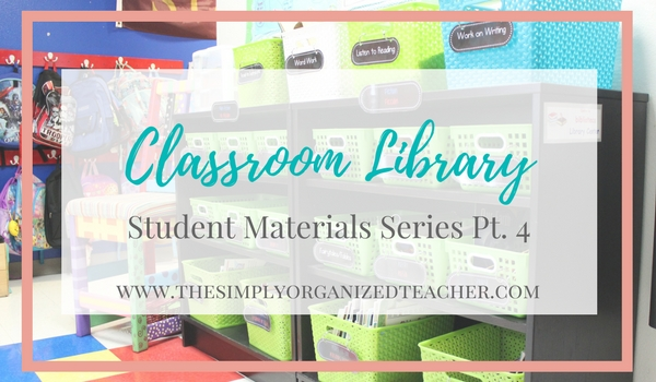 Classroom Library: Student Materials- How to organize and manage a classroom library.