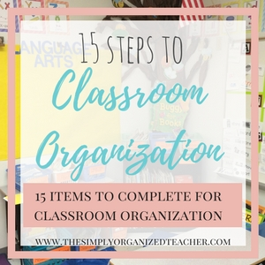 Get your classroom organized in 15 steps