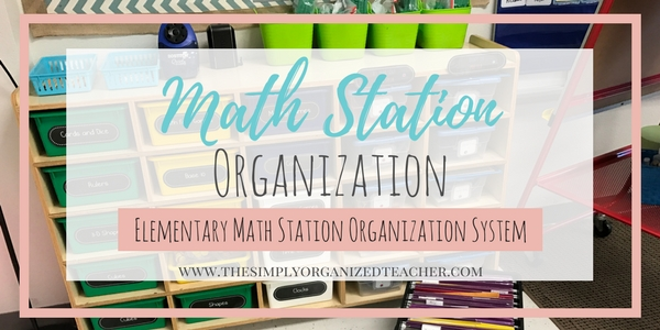 Math station organization and systems for elementary classrooms