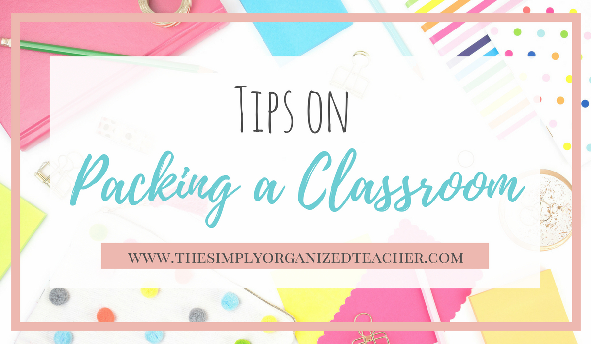 Helpful tips on packing up a classroom to move at the end of the year.